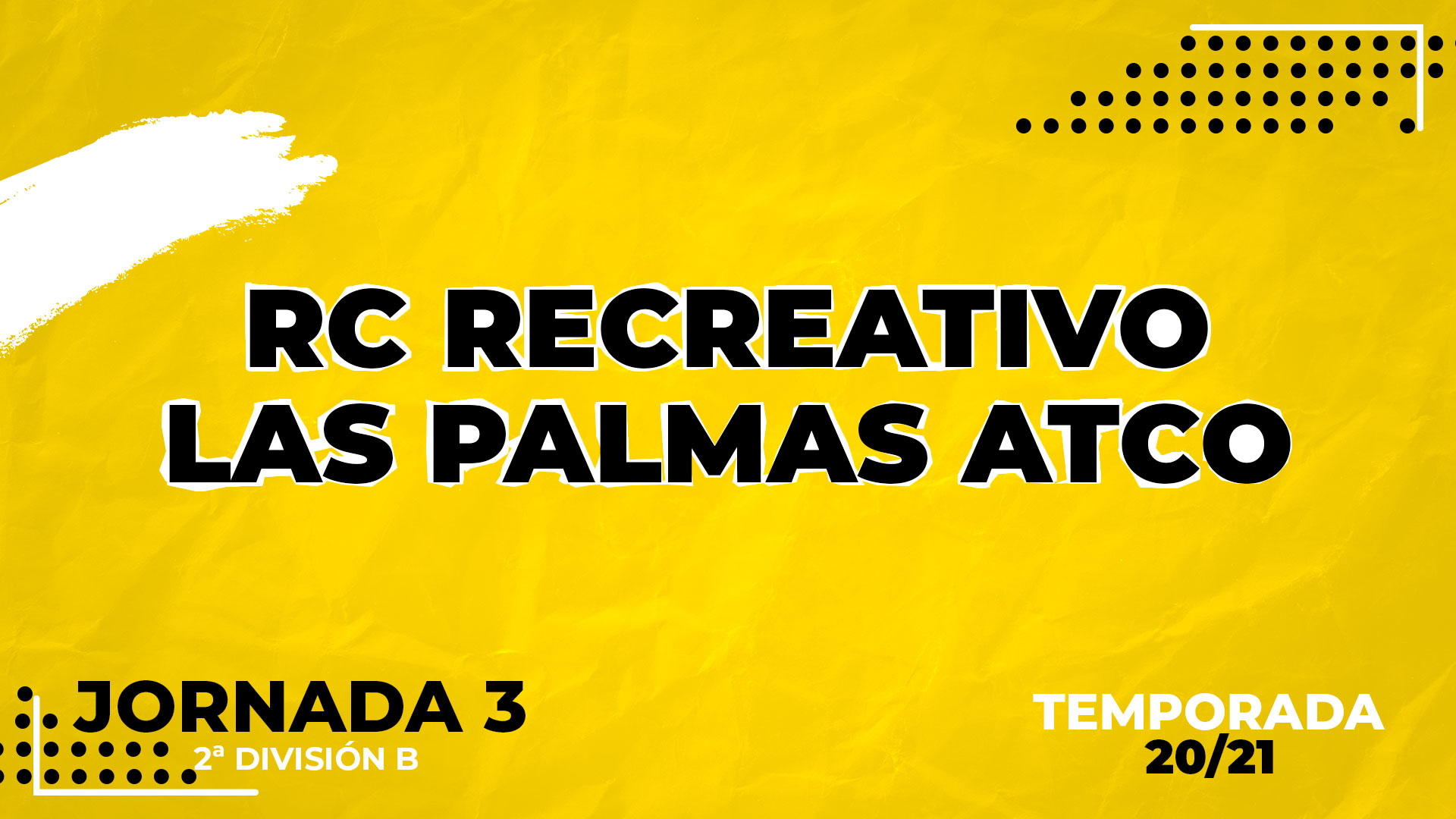 Recreativo vs Las Palmas Atlético