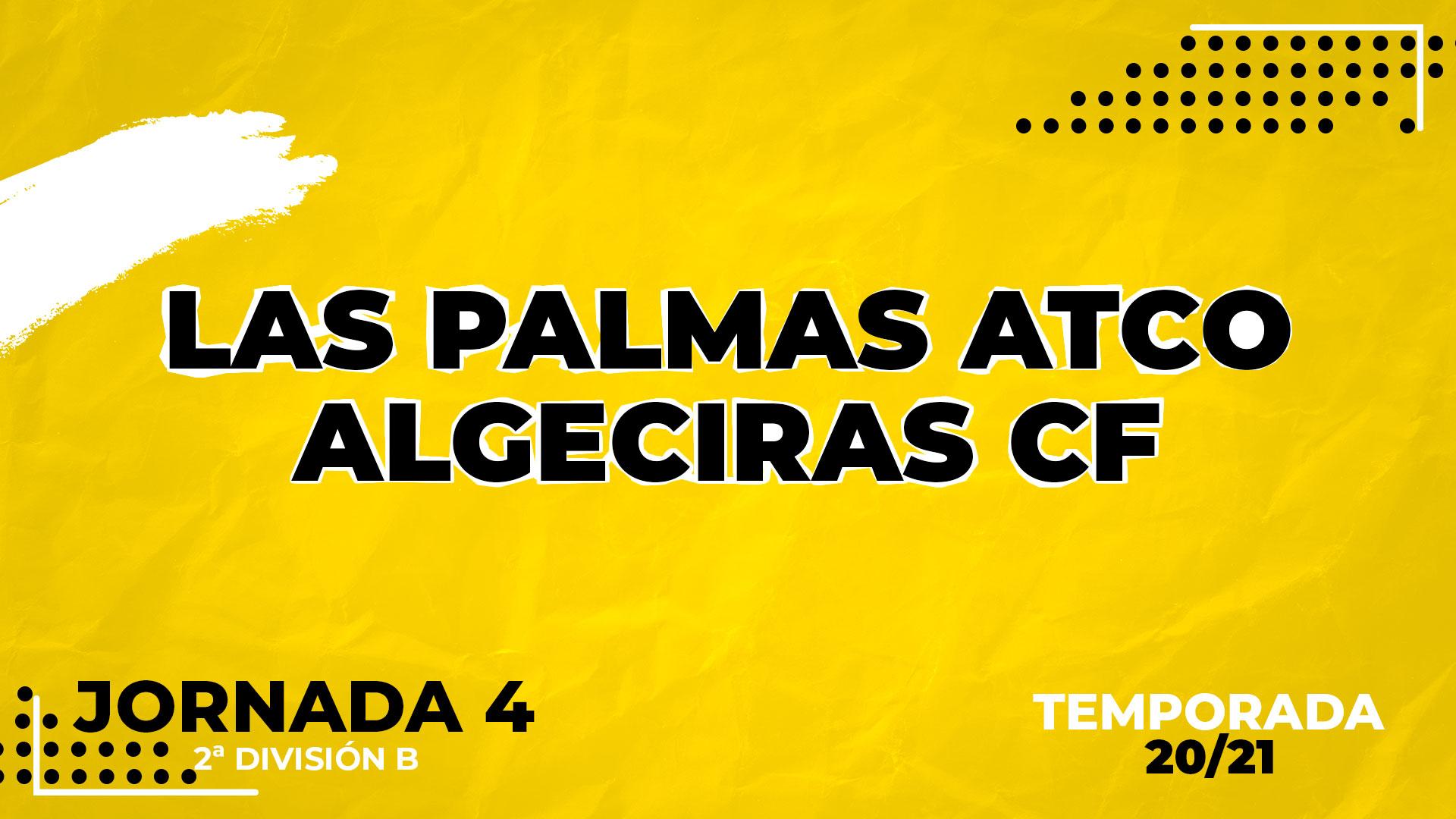 Las Palmas Atlético vs Algeciras