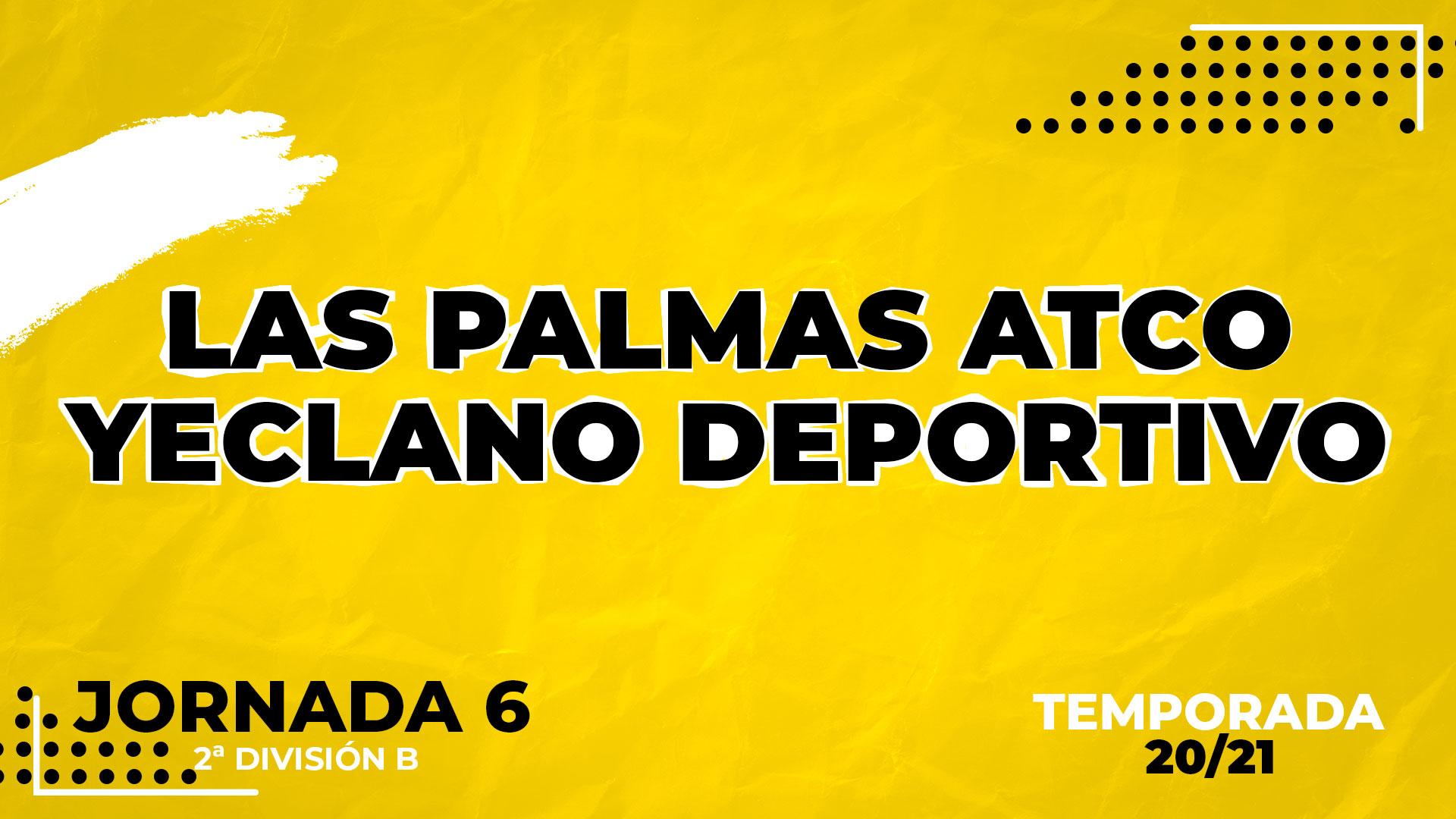 Las Palmas Atlético vs Yeclano